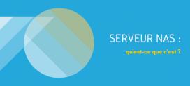 Un serveur NAS : c'est quoi au juste ?
