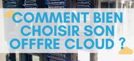 Comment bien choisir son offre cloud ?